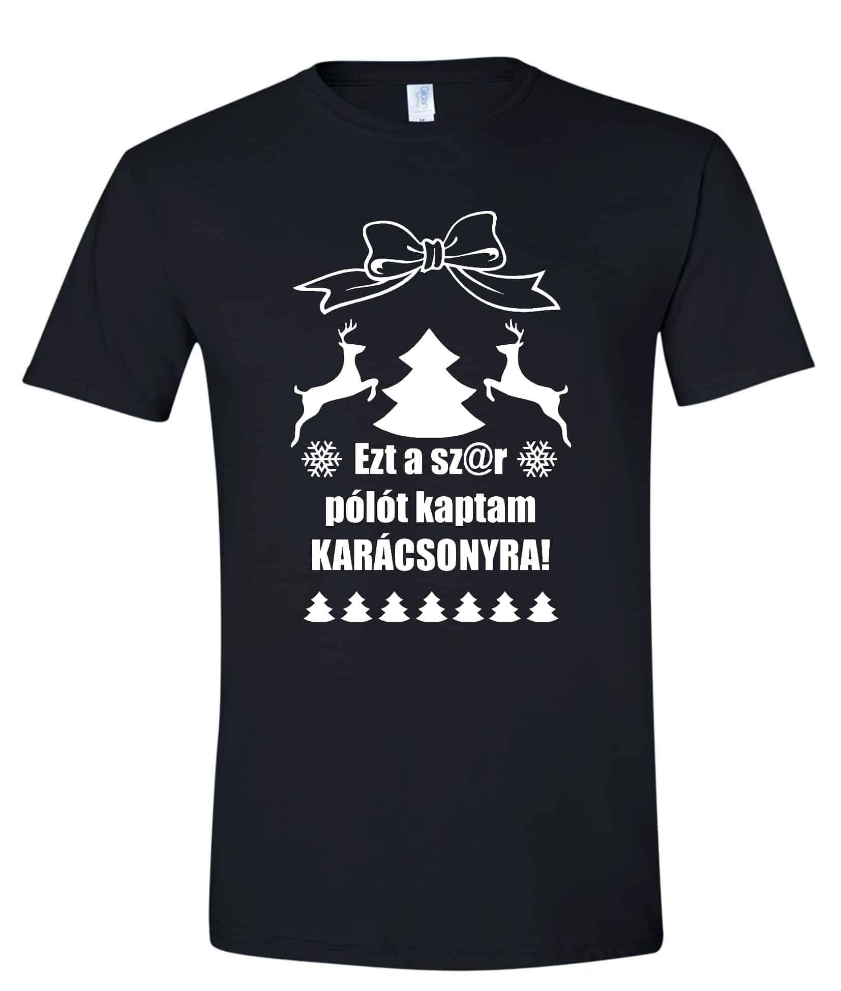 Ezt a szar pólót kaptam karácsonyra  83d01540fb