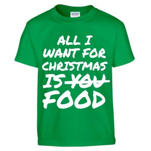 All I want for Christmas is food gyerek póló 86e6d4947a